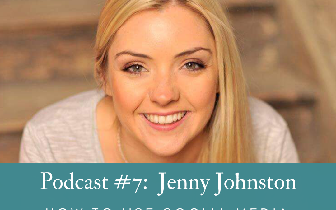 #7  Jenny Johnston: How to use social media for your business