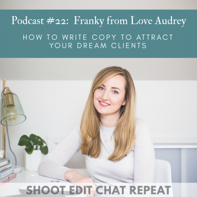 #22  Franky from Love Audrey: How to write copy to attract your dream clients