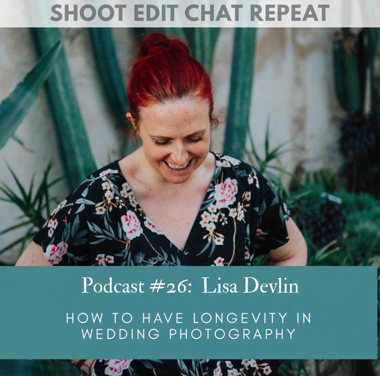 #26  Lisa Devlin: How to have longevity in wedding photography
