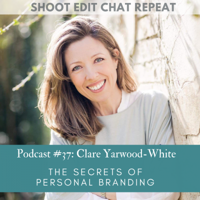 #37   Clare Yarwood-White:  The secrets of personal branding