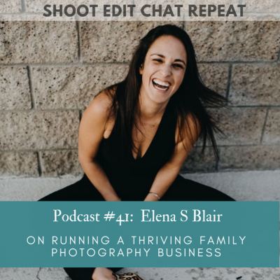 #41 Elena S Blair:  On running a thriving family photography business