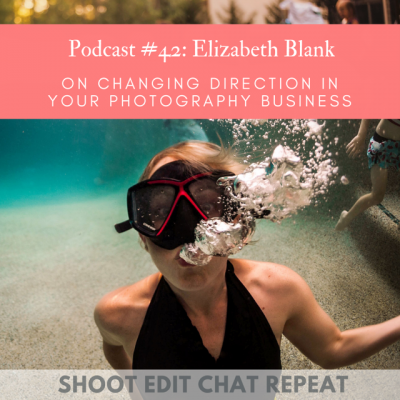 #42  Elizabeth Blank: On changing direction in your photography business