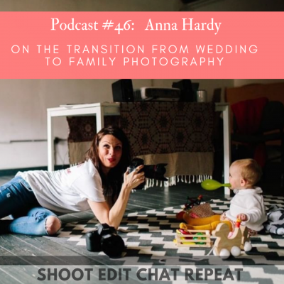#46  Anna Hardy:  On the transition from wedding to family photography