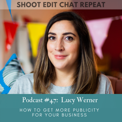 #47  Lucy Werner:  How to get more publicity for your business