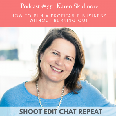 #55 Karen Skidmore:  How to run a profitable business without burning out