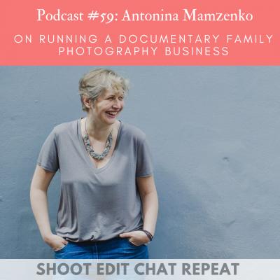 #59  Antonina Mamzenko: On running a documentary family photography business