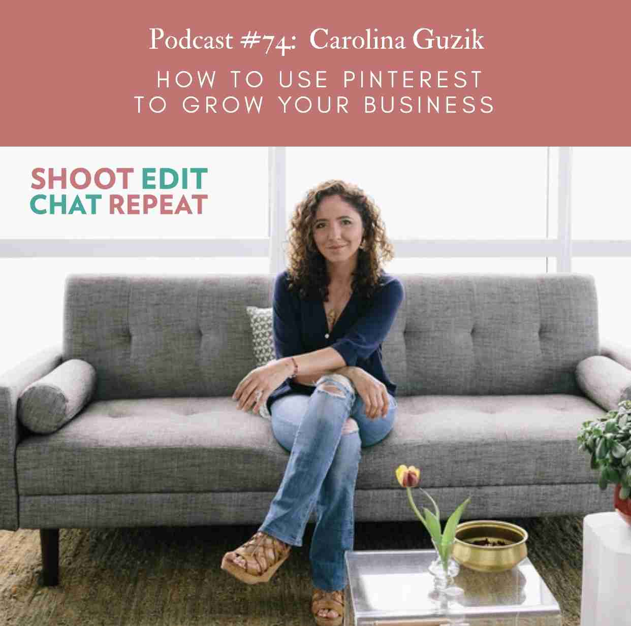 #74:  How to use Pinterest to grow your photography business with Carolina Guzik