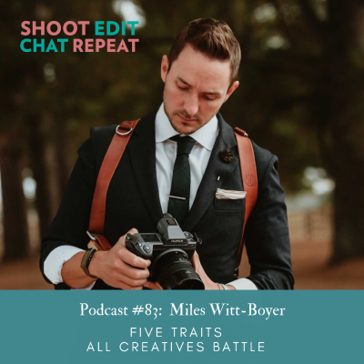 #83:  5 traits all creatives battle with Miles Witt Boyer