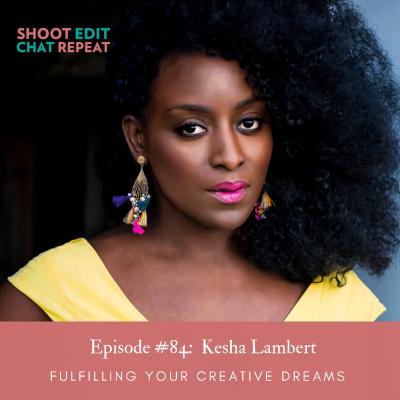 #84:  Fulfilling your creative dreams with Kesha Lambert