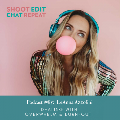 #85: Dealing with overwhelm and burn-out with LeAnna Azzolini