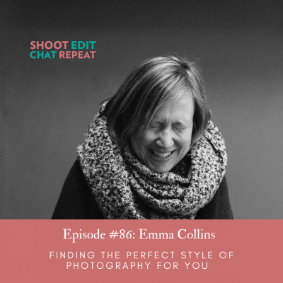 #86: Finding the perfect style of photography for you with Emma Collins